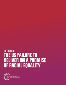 In the Red: the US Failure to Deliver on a Promise of Racial Equality
