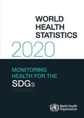 World health statistics 2020: monitoring health for the SDGs, sustainable development goals